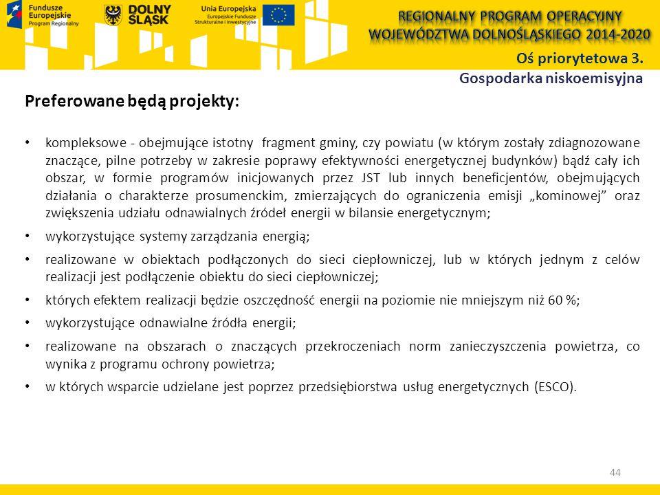 """Preferowane będą projekty: kompleksowe - obejmujące istotny fragment gminy, czy powiatu (w którym zostały zdiagnozowane znaczące, pilne potrzeby w zakresie poprawy efektywności energetycznej budynków) bądź cały ich obszar, w formie programów inicjowanych przez JST lub innych beneficjentów, obejmujących działania o charakterze prosumenckim, zmierzających do ograniczenia emisji """"kominowej oraz zwiększenia udziału odnawialnych źródeł energii w bilansie energetycznym; wykorzystujące systemy zarządzania energią; realizowane w obiektach podłączonych do sieci ciepłowniczej, lub w których jednym z celów realizacji jest podłączenie obiektu do sieci ciepłowniczej; których efektem realizacji będzie oszczędność energii na poziomie nie mniejszym niż 60 %; wykorzystujące odnawialne źródła energii; realizowane na obszarach o znaczących przekroczeniach norm zanieczyszczenia powietrza, co wynika z programu ochrony powietrza; w których wsparcie udzielane jest poprzez przedsiębiorstwa usług energetycznych (ESCO)."""