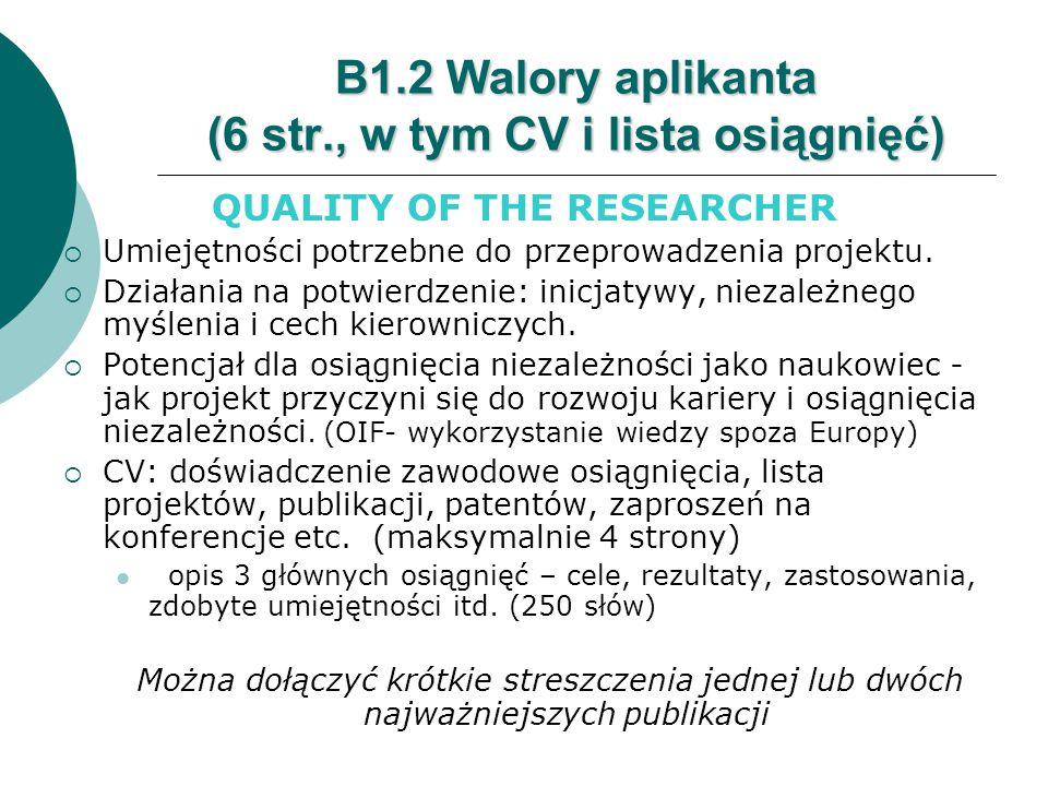 B1.2 Walory aplikanta (6 str., w tym CV i lista osiągnięć) QUALITY OF THE RESEARCHER  Umiejętności potrzebne do przeprowadzenia projektu.