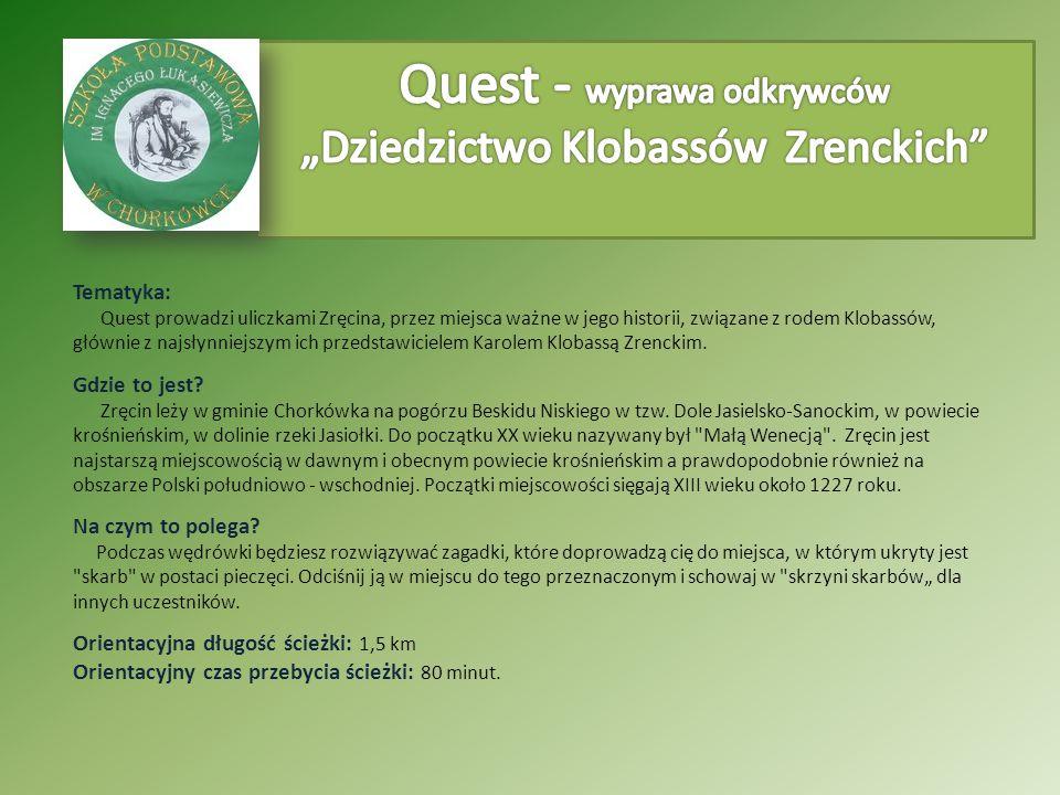 Tematyka: Quest prowadzi uliczkami Zręcina, przez miejsca ważne w jego historii, związane z rodem Klobassów, głównie z najsłynniejszym ich przedstawicielem Karolem Klobassą Zrenckim.