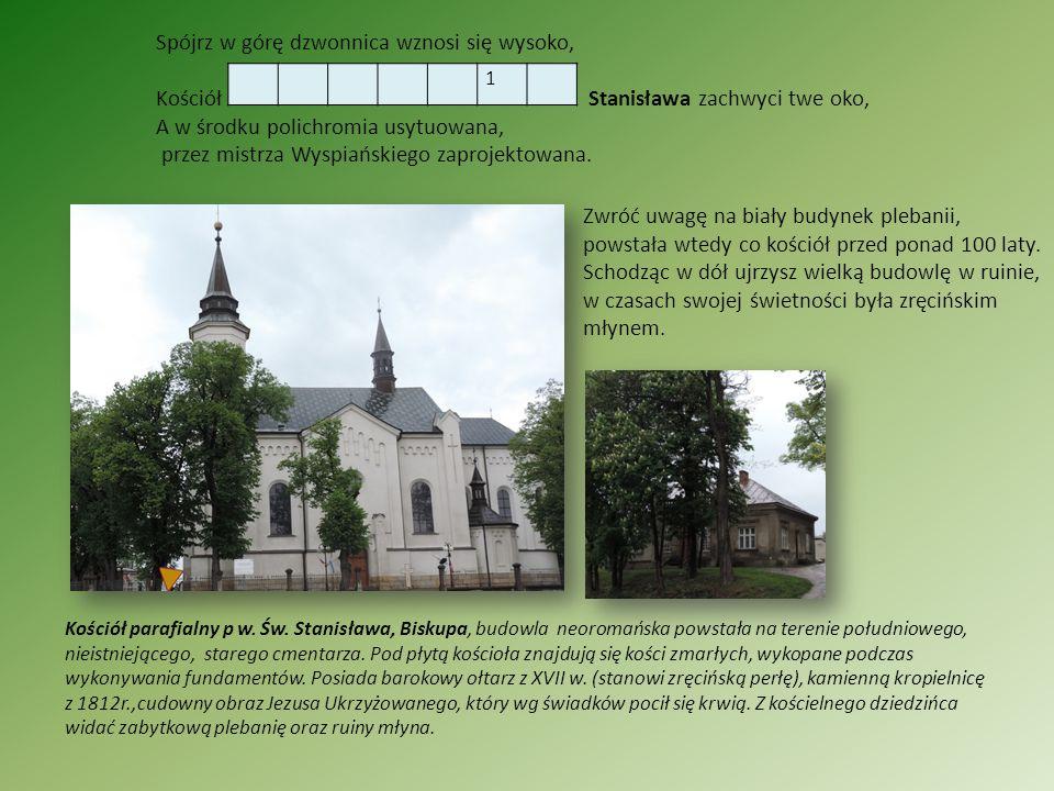 Kościół parafialny p w. Św. Stanisława, Biskupa, budowla neoromańska powstała na terenie południowego, nieistniejącego, starego cmentarza. Pod płytą k
