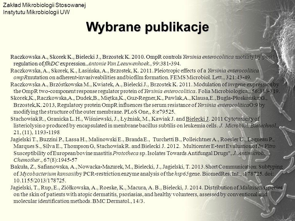 """MNiSW - """"Wykorzystanie cytotoksycznych produktów bakterii do zabijania komórek nowotworowych oddzielonych membraną (2009 – 2012) NCBiR - """"Nowy uniwersalny wektor i jego zastosowania do konstrukcji szczepionki nowej generacji (2009 – 2013) UE EFRR/Innowacyjna Gospodarka """"Innowacyjne metody wykorzystania komórek macierzystych w medycynie – konsorcjum z PUM, UJ i CMKP (2009 – 2014) NCN - Identyfikacja oraz analiza genetyczna mutacji warunkujących lekooporność w szczepach klinicznych Mycobacterium tuberculosis typu MDR (Juventus Plus 2012)."""