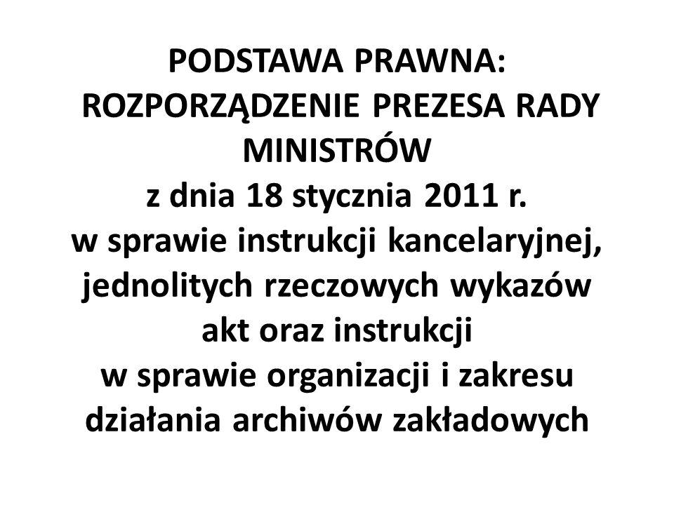 PODSTAWA PRAWNA: ROZPORZĄDZENIE PREZESA RADY MINISTRÓW z dnia 18 stycznia 2011 r.