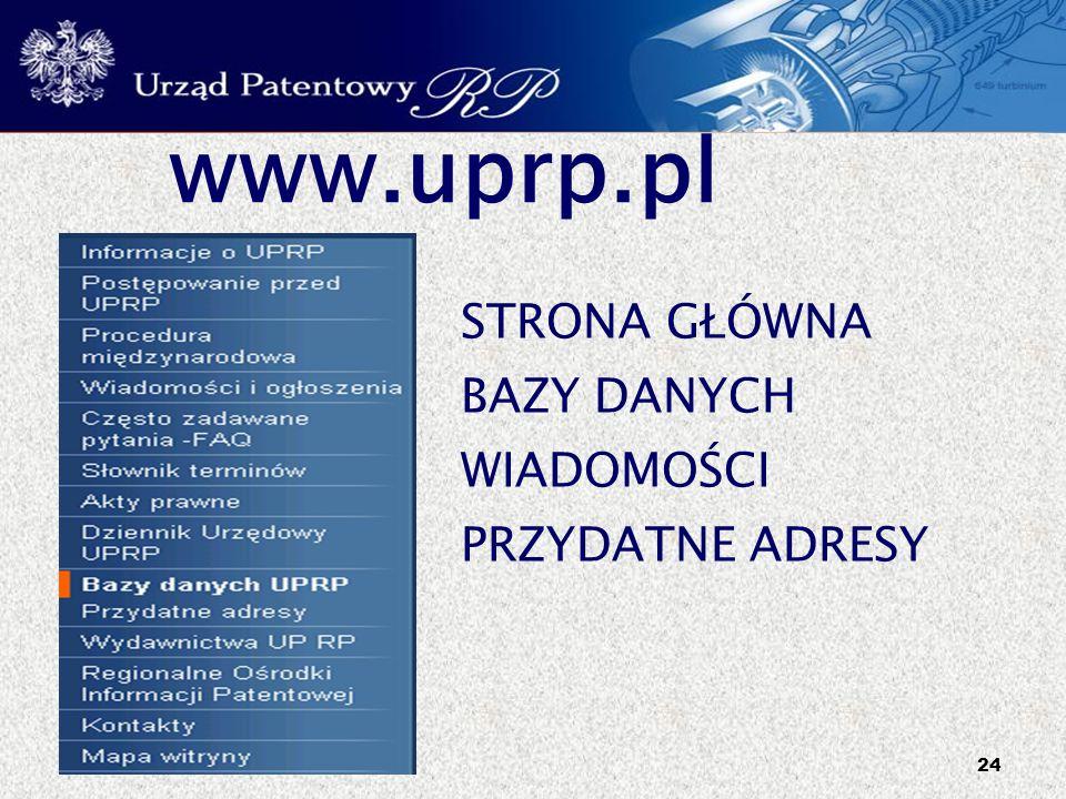 24 www.uprp.pl STRONA GŁÓWNA BAZY DANYCH WIADOMOŚCI PRZYDATNE ADRESY