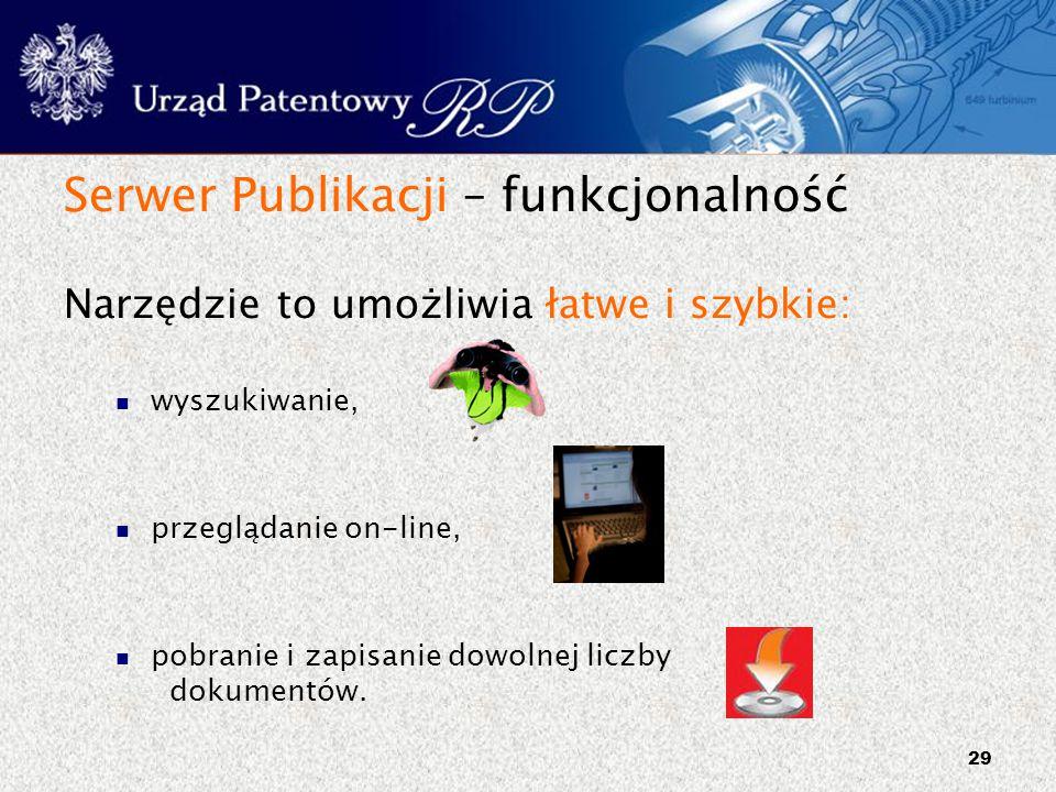 29 Serwer Publikacji – funkcjonalność Narzędzie to umożliwia łatwe i szybkie: wyszukiwanie, przeglądanie on-line, pobranie i zapisanie dowolnej liczby
