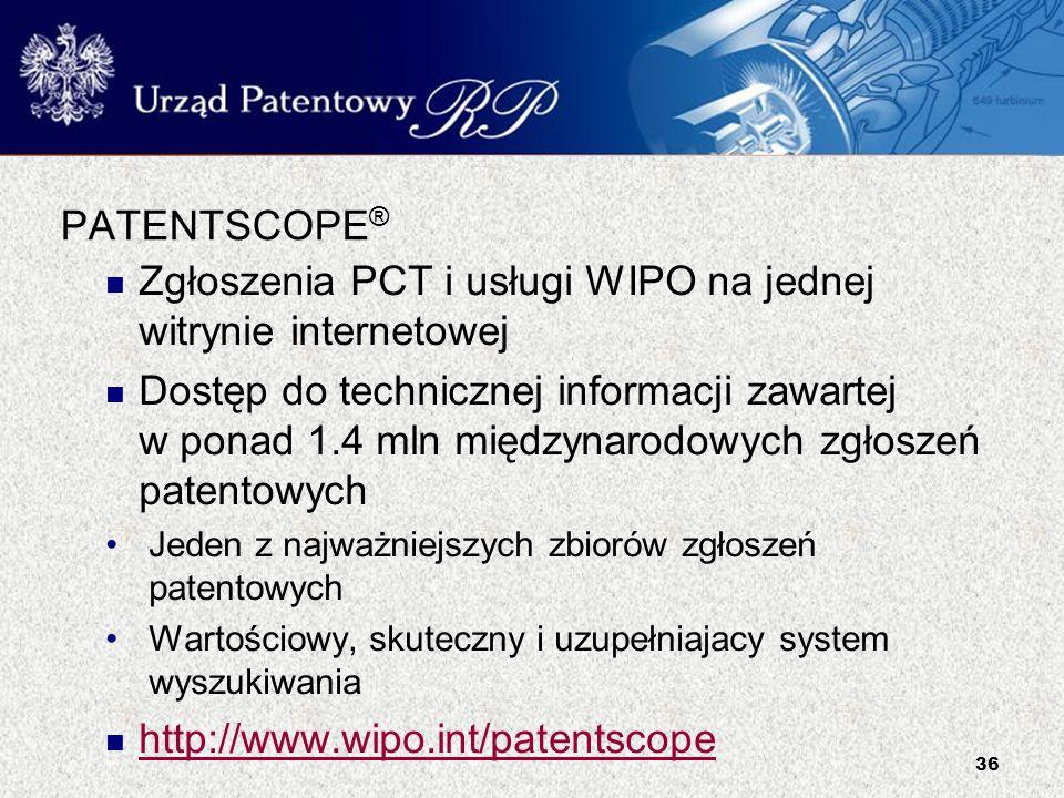 36 PATENTSCOPE ® Zgłoszenia PCT i usługi WIPO na jednej witrynie internetowej Dostęp do technicznej informacji zawartej w ponad 1.4 mln międzynarodowy