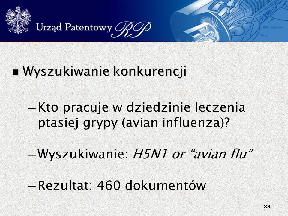 """38 Wyszukiwanie konkurencji Wyszukiwanie konkurencji – Kto pracuje w dziedzinie leczenia ptasiej grypy (avian influenza)? – Wyszukiwanie: H5N1 or """"avi"""