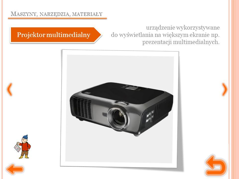 M ASZYNY, NARZĘDZIA, MATERIAŁY urządzenie wykorzystywane do wyświetlania na większym ekranie np.