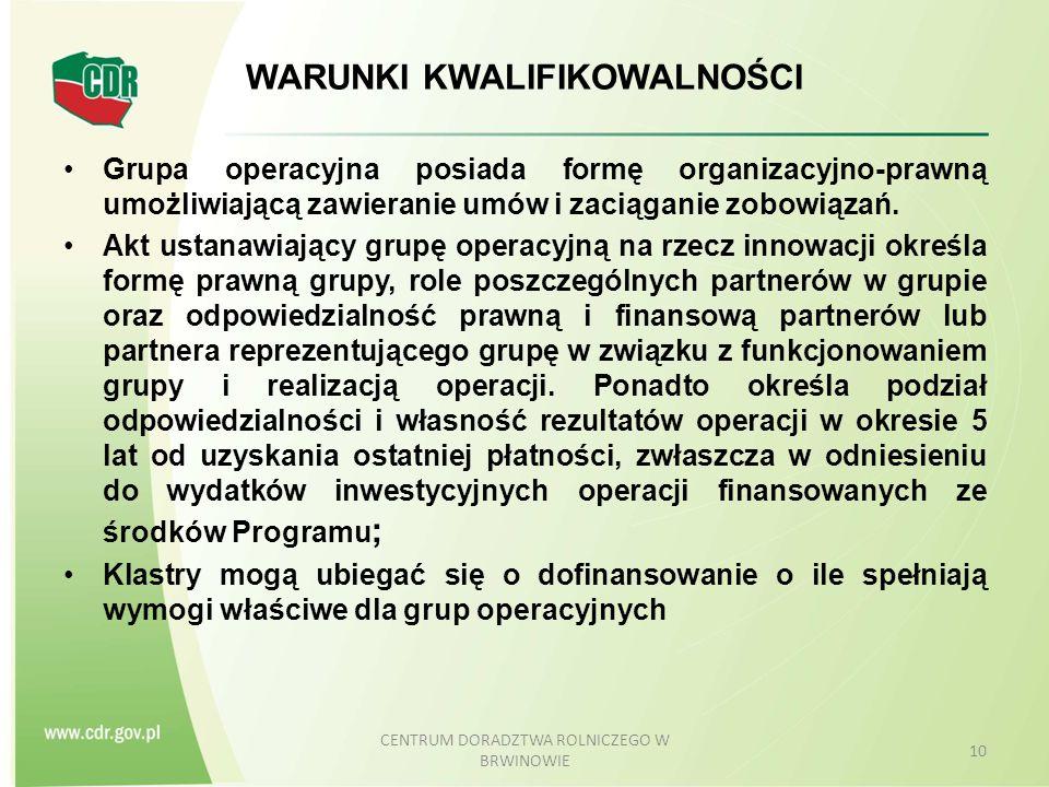 WARUNKI KWALIFIKOWALNOŚCI Grupa operacyjna posiada formę organizacyjno-prawną umożliwiającą zawieranie umów i zaciąganie zobowiązań.