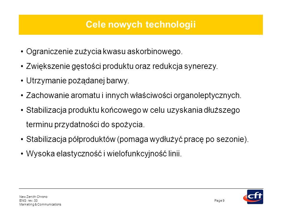 New Zenith Chrono ENG rev. 00 Marketing & Communications Page 9 Cele nowych technologii Ograniczenie zużycia kwasu askorbinowego. Zwiększenie gęstości
