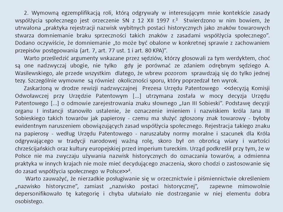 2. Wymowną egzemplifikacją roli, którą odgrywały w interesującym mnie kontekście zasady współżycia społecznego jest orzeczenie SN z 12 XII 1997 r. 3 S