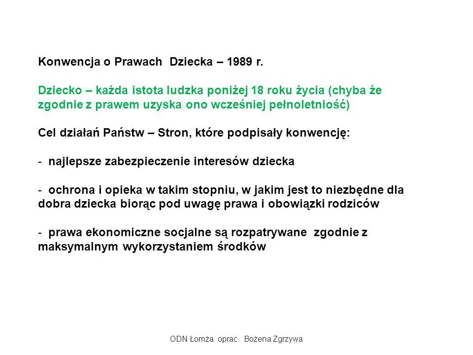 ODN Łomża oprac.Bożena Zgrzywa Konwencja o Prawach Dziecka – 1989 r.