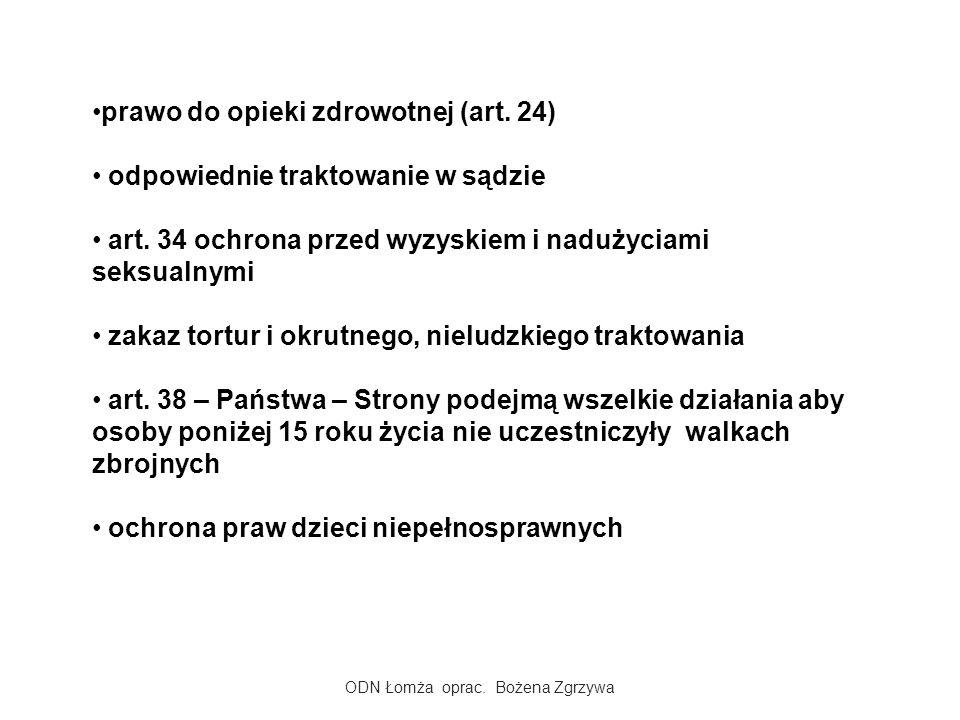 ODN Łomża oprac.Bożena Zgrzywa prawo do opieki zdrowotnej (art.