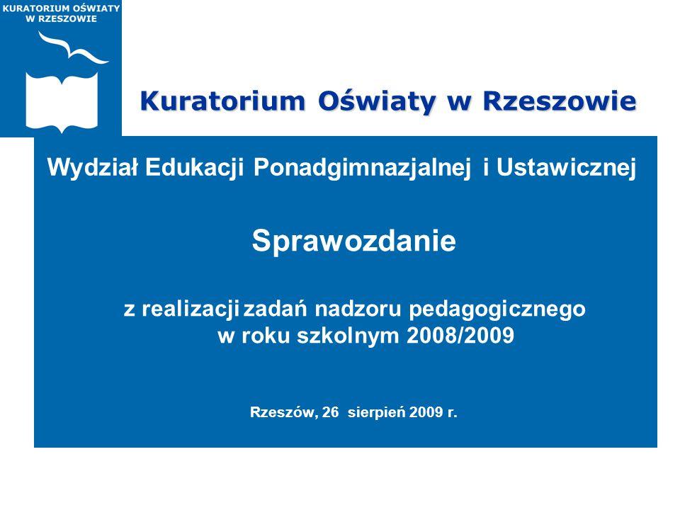 Kuratorium Oświaty w Rzeszowie Sprawozdanie z realizacji zadań nadzoru pedagogicznego w roku szkolnym 2008/2009 Rzeszów, 26 sierpień 2009 r. Wydział E