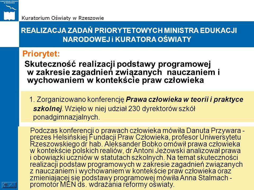 REALIZACJA ZADAŃ PRIORYTETOWYCH MINISTRA EDUKACJI NARODOWEJ i KURATORA OŚWIATY Priorytet: Skuteczność realizacji podstawy programowej w zakresie zagad
