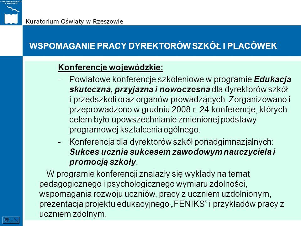 WSPOMAGANIE PRACY DYREKTORÓW SZKÓŁ I PLACÓWEK Konferencje wojewódzkie: -Powiatowe konferencje szkoleniowe w programie Edukacja skuteczna, przyjazna i