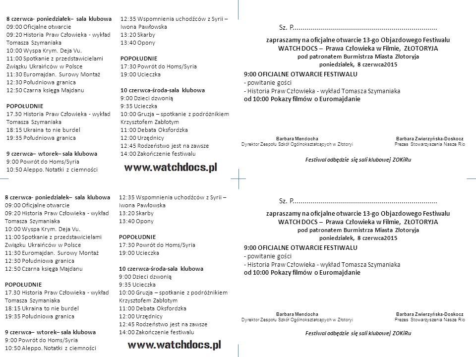 8 czerwca- poniedziałek– sala klubowa 09:00 Oficjalne otwarcie 09:20 Historia Praw Człowieka - wykład Tomasza Szymaniaka 10:00 Wyspa Krym.