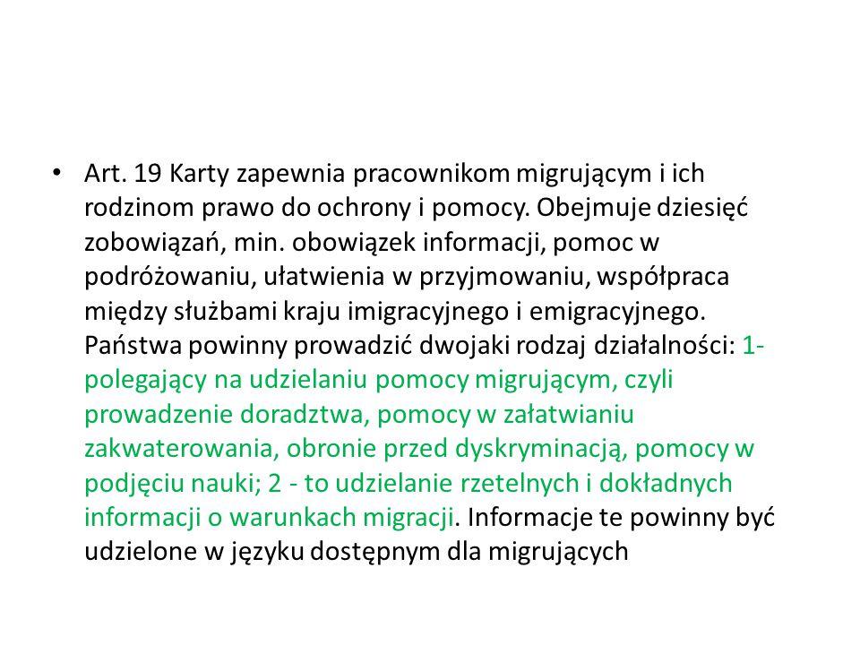 Art.19 Karty zapewnia pracownikom migrującym i ich rodzinom prawo do ochrony i pomocy.