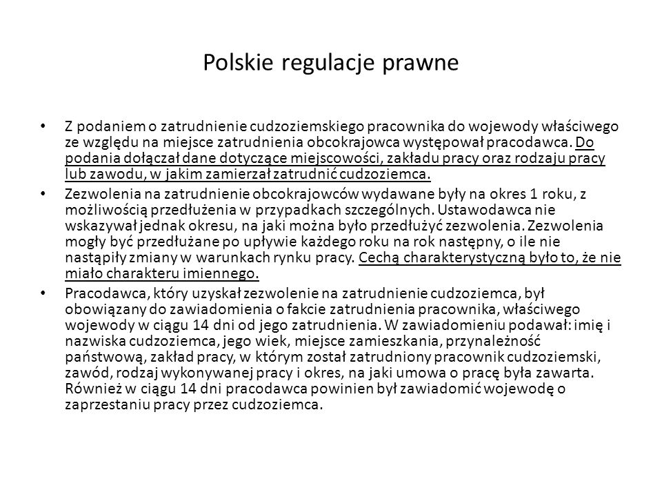 Polskie regulacje prawne Z podaniem o zatrudnienie cudzoziemskiego pracownika do wojewody właściwego ze względu na miejsce zatrudnienia obcokrajowca występował pracodawca.