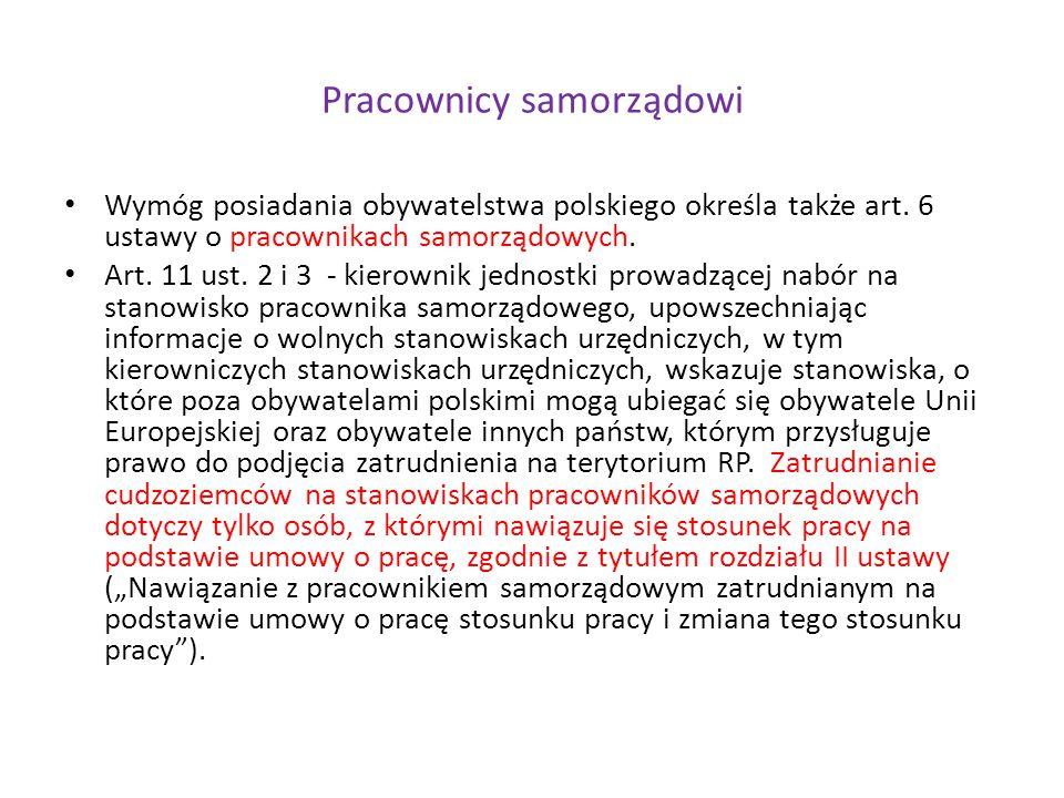 Pracownicy samorządowi Wymóg posiadania obywatelstwa polskiego określa także art.