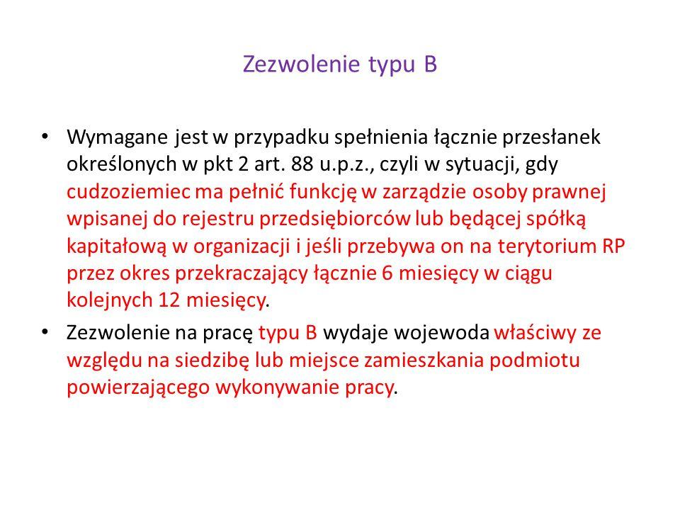 Zezwolenie typu B Wymagane jest w przypadku spełnienia łącznie przesłanek określonych w pkt 2 art.