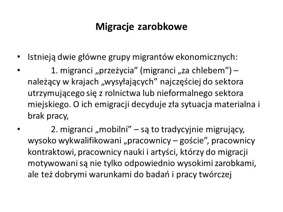 Migracje zarobkowe Istnieją dwie główne grupy migrantów ekonomicznych: 1.
