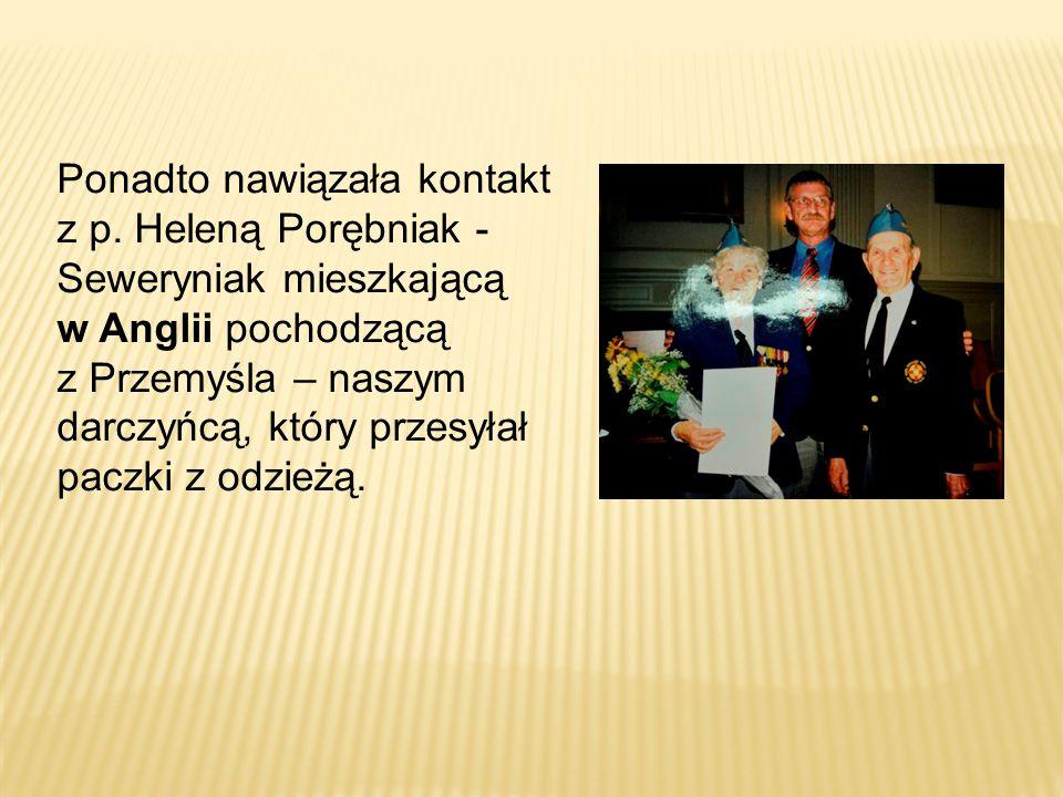 Ponadto nawiązała kontakt z p. Heleną Porębniak - Seweryniak mieszkającą w Anglii pochodzącą z Przemyśla – naszym darczyńcą, który przesyłał paczki z