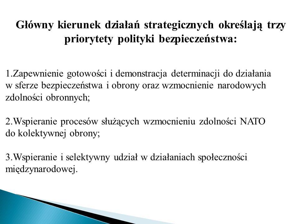 Główny kierunek działań strategicznych określają trzy priorytety polityki bezpieczeństwa: 1.Zapewnienie gotowości i demonstracja determinacji do dział