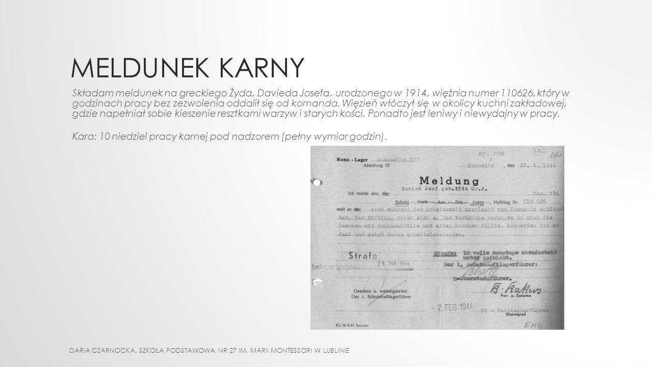 SYSTEM KAR Kara regulaminowa - orzekana pisemnie przez komendanta lub kierownika obozu (Schutzhaftlagerführer) na podstawie meldunku karnego sporządzo