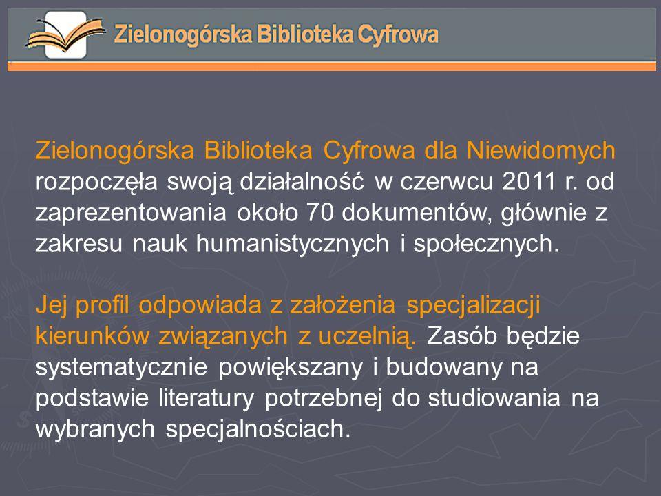 Zielonogórska Biblioteka Cyfrowa dla Niewidomych rozpoczęła swoją działalność w czerwcu 2011 r.