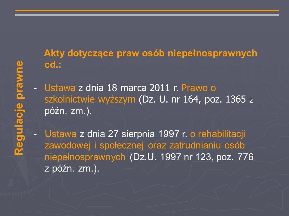 Akty dotyczące praw osób niepełnosprawnych cd.: - Ustawa z dnia 18 marca 2011 r.
