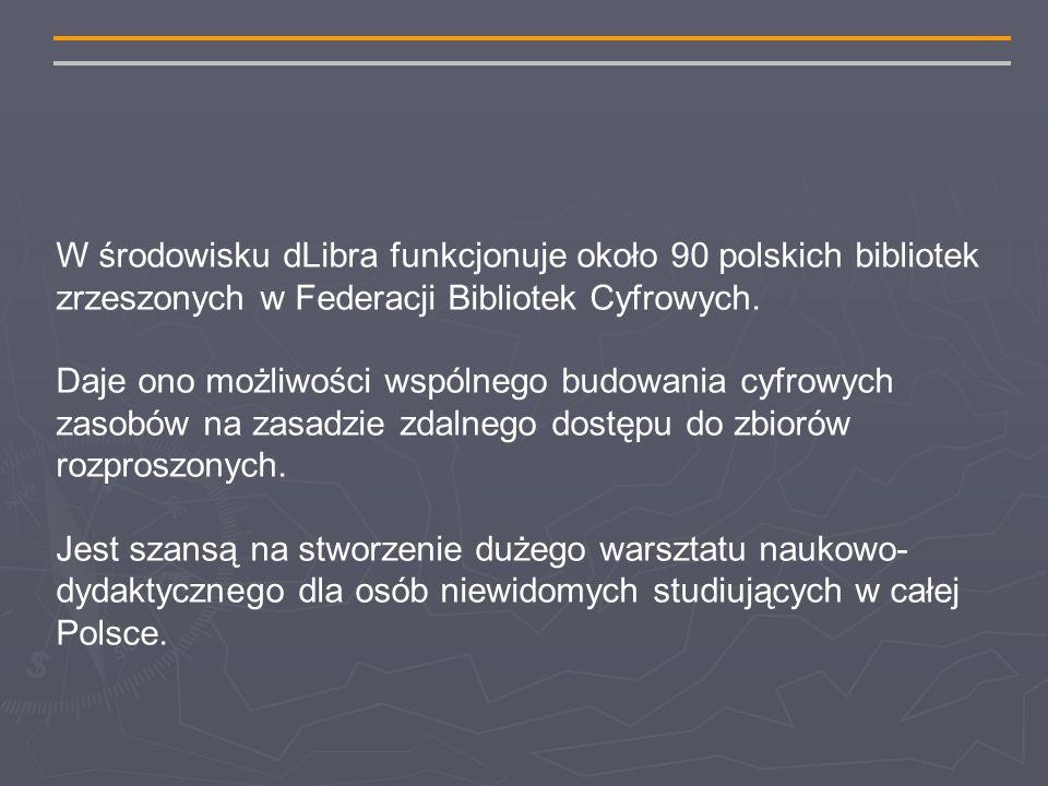 W środowisku dLibra funkcjonuje około 90 polskich bibliotek zrzeszonych w Federacji Bibliotek Cyfrowych.