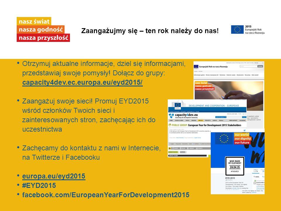 Otrzymuj aktualne informacje, dziel się informacjami, przedstawiaj swoje pomysły! Dołącz do grupy: capacity4dev.ec.europa.eu/eyd2015/ capacity4dev.ec.