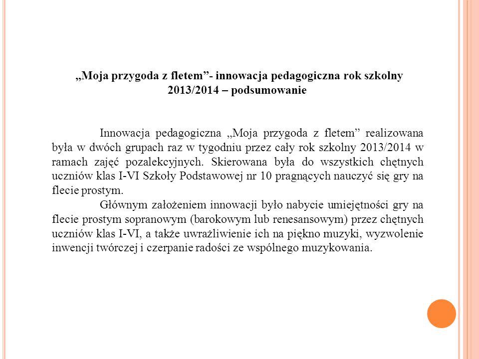 """W E WRZEŚNIU 2013 ROKU POWSTAŁY DWIE MŁODSZE GRUPY KÓŁKA FLETOWEGO """"F LECIKI ."""