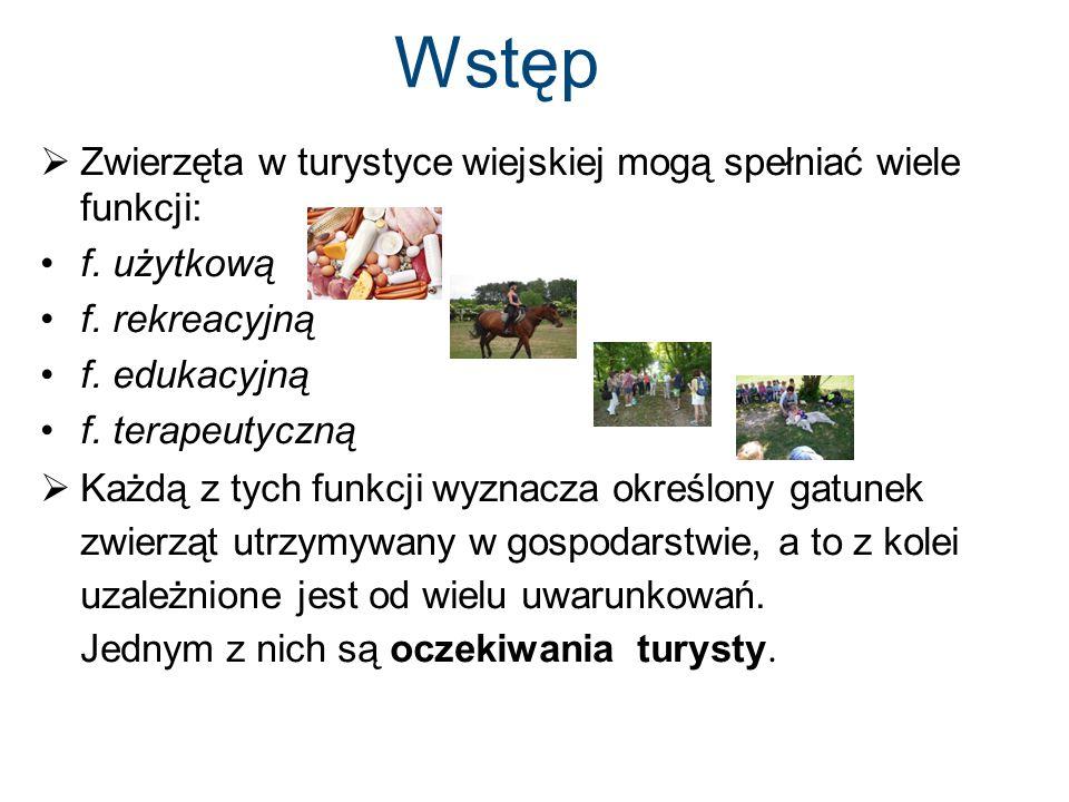 Wstęp  Zwierzęta w turystyce wiejskiej mogą spełniać wiele funkcji: f.