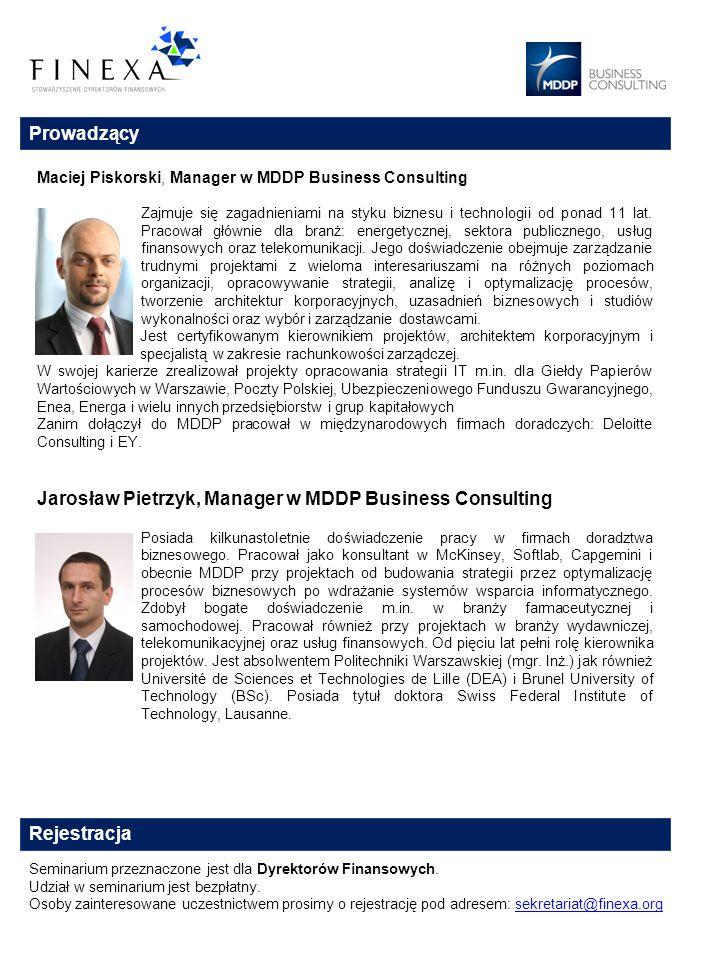 Prowadzący Maciej Piskorski, Manager w MDDP Business Consulting Zajmuje się zagadnieniami na styku biznesu i technologii od ponad 11 lat. Pracował głó