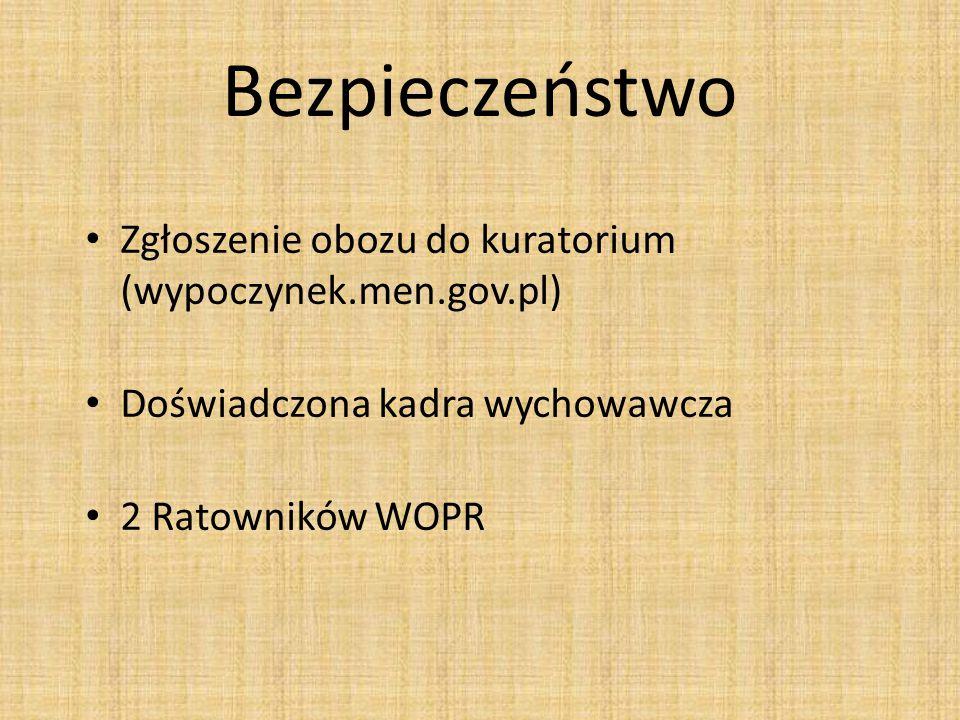 Bezpieczeństwo Zgłoszenie obozu do kuratorium (wypoczynek.men.gov.pl) Doświadczona kadra wychowawcza 2 Ratowników WOPR