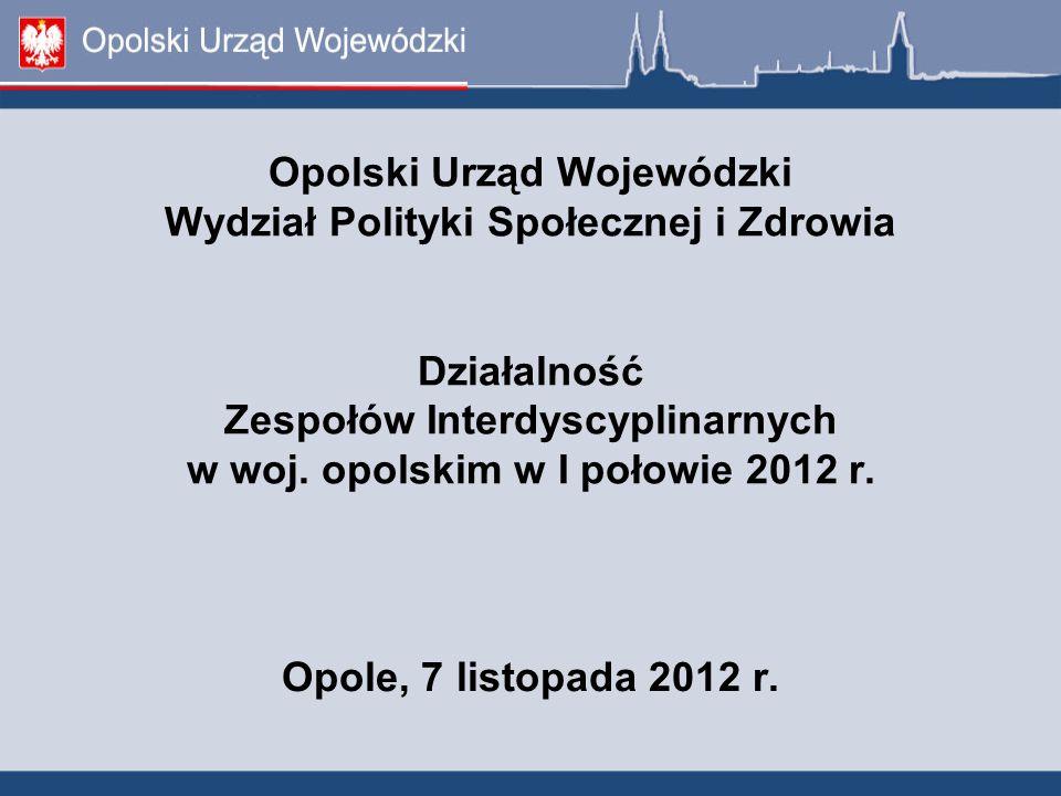 Opolski Urząd Wojewódzki Wydział Polityki Społecznej i Zdrowia Działalność Zespołów Interdyscyplinarnych w woj.