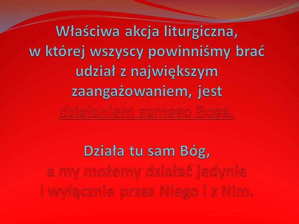 ACTIO DIVINA (działanie Boskie) SŁOWA / GESTY / POSTAWY