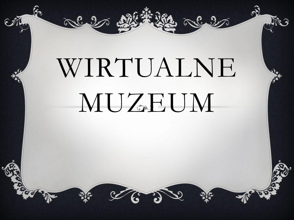 WIRTUALNE MUZEUM