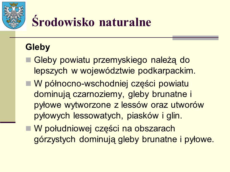Środowisko naturalne Gleby Gleby powiatu przemyskiego należą do lepszych w województwie podkarpackim. W północno-wschodniej części powiatu dominują cz