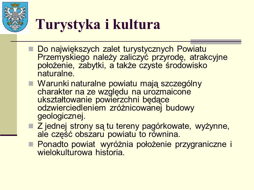 Turystyka i kultura Do największych zalet turystycznych Powiatu Przemyskiego należy zaliczyć przyrodę, atrakcyjne położenie, zabytki, a także czyste ś