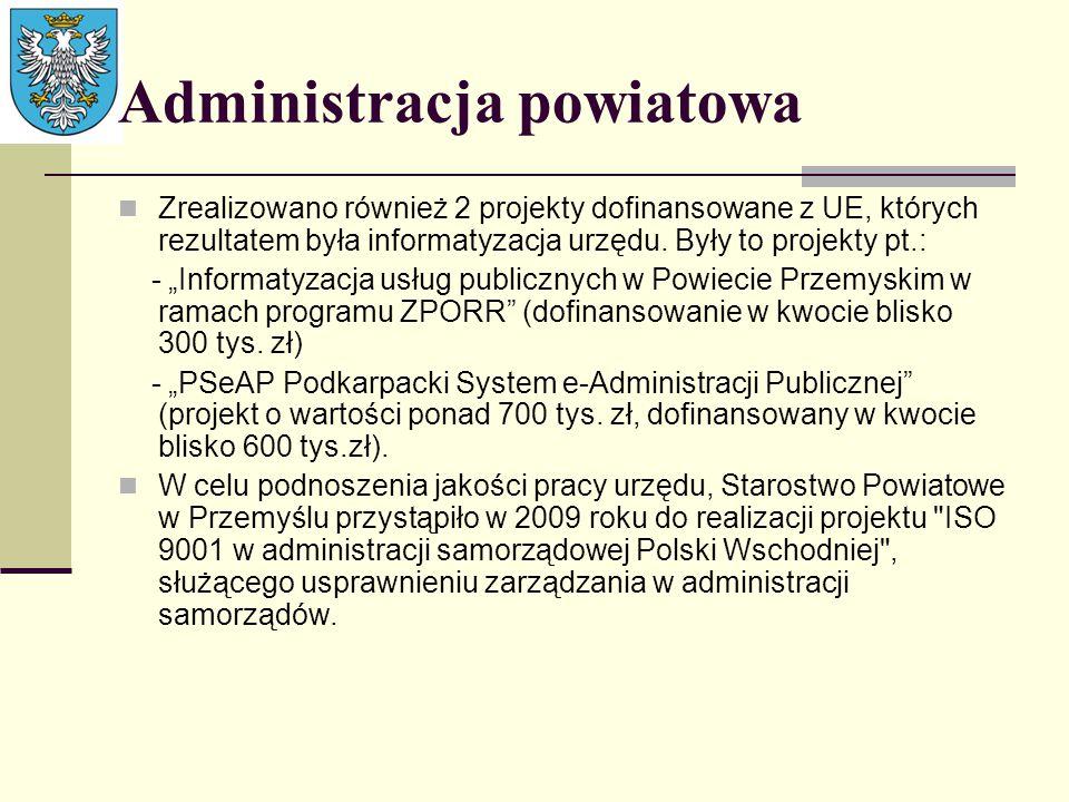 """Administracja powiatowa Zrealizowano również 2 projekty dofinansowane z UE, których rezultatem była informatyzacja urzędu. Były to projekty pt.: - """"In"""