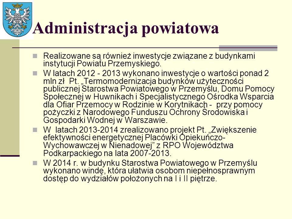 Administracja powiatowa Realizowane są również inwestycje związane z budynkami instytucji Powiatu Przemyskiego. W latach 2012 - 2013 wykonano inwestyc