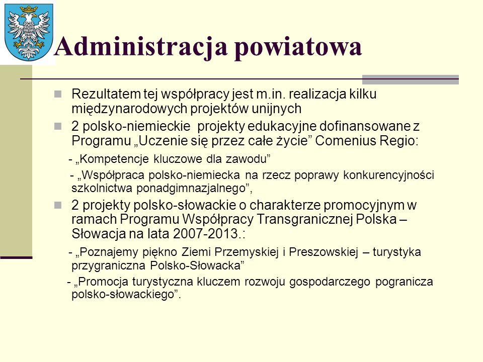 Administracja powiatowa Rezultatem tej współpracy jest m.in. realizacja kilku międzynarodowych projektów unijnych 2 polsko-niemieckie projekty edukacy