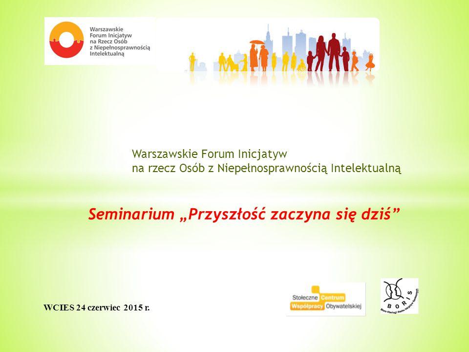 Warszawskie Forum Inicjatyw na rzecz Osób z Niepełnosprawnością Intelektualną WCIES 24 czerwiec 2015 r.