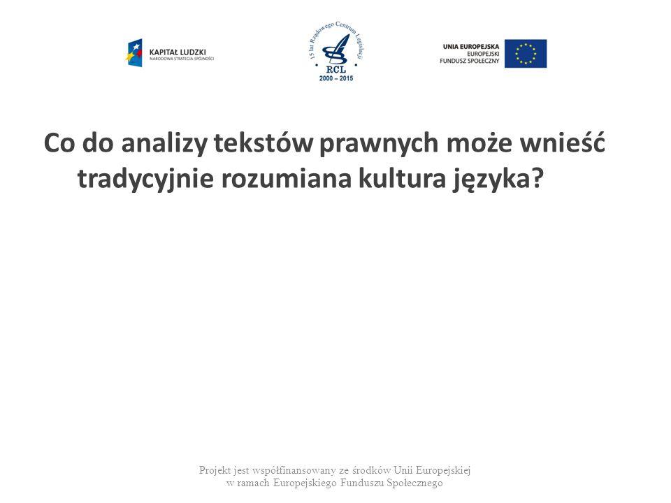 Co do analizy tekstów prawnych może wnieść tradycyjnie rozumiana kultura języka