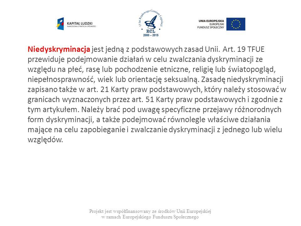 Projekt jest współfinansowany ze środków Unii Europejskiej w ramach Europejskiego Funduszu Społecznego Niedyskryminacja jest jedną z podstawowych zasad Unii.