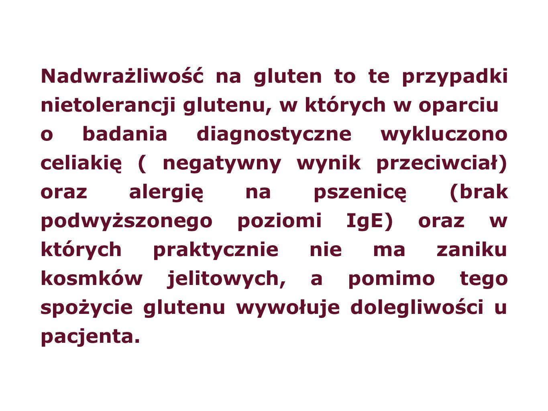 Nadwrażliwość na gluten to te przypadki nietolerancji glutenu, w których w oparciu o badania diagnostyczne wykluczono celiakię ( negatywny wynik przec