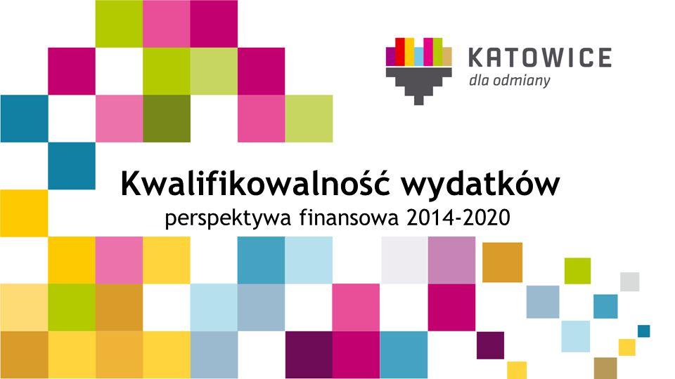 Kwalifikowalność wydatków perspektywa finansowa 2014-2020