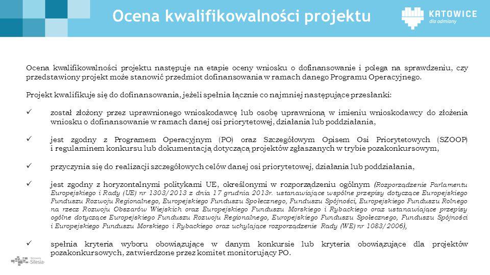 Ocena kwalifikowalności projektu Ocena kwalifikowalności projektu następuje na etapie oceny wniosku o dofinansowanie i polega na sprawdzeniu, czy prze